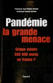 Pandemie, La Grande Menace ; Grippe Aviaire, 500 000 Morts En France
