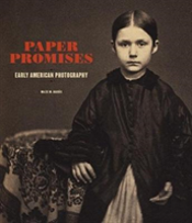 Paper Promises - Early American Photography