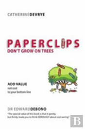 Paperclips Dont Grow On Trees