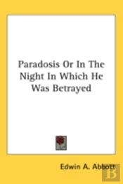 Paradosis Or In The Night In Which He Wa