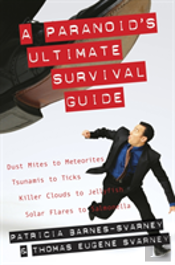 Paranoid'S Ultimate Survival Guide