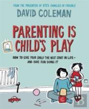 Parenting Is Child'S Play