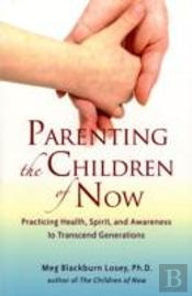 Parenting The Children Of Now