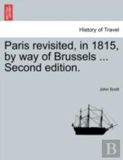 Paris Revisited, In 1815, By Way Of Brus