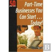 Part-Time Businesses You Can Start ... Today!
