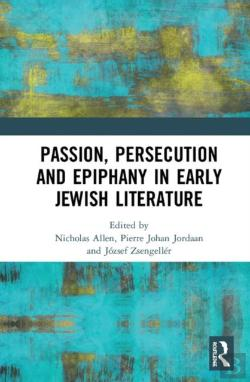 Bertrand.pt - Passion, Persecution And Epiphany In Early Jewish Literature