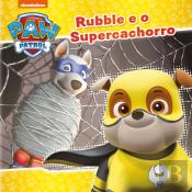 Patrulha Pata - Rubble e o Supercachorro