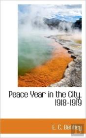 Peace Year In The City, 1918-1919