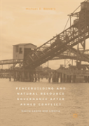 Peacebuilding And Natural Resource Governance After Armed Conflict