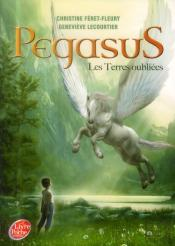 Pegasus - Tome 1 - Les Terres Oubliees