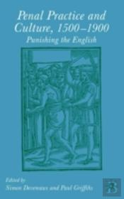 Penal Practice And Culture, 1500-1900