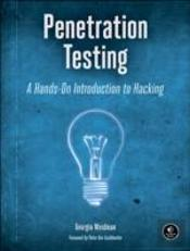 Penetration Testing: A Hands-On Introduction To Hacking