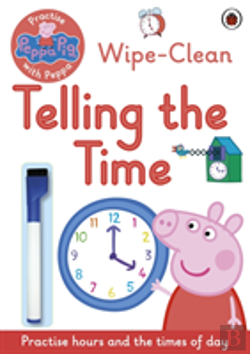 Bertrand.pt - Peppa Pig: Practise With Peppa: Wipe-Clean Telling The Time