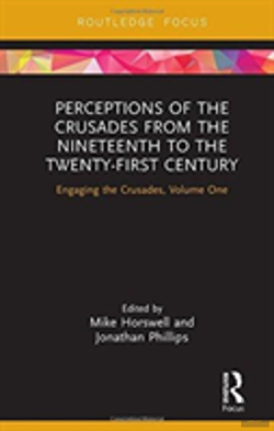 Bertrand.pt - Perceptions Of The Crusades In The 19th And 20th Centuries