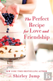 Perfect Recipe For Love & Friendship