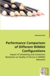 Performance Comparison Of Different Wimax Configurations - Impact Of Scheduling And Contention Resolution On Quality Of Service In Wimax Networks
