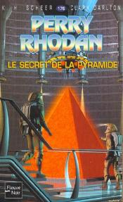 Perry Rhodan T.176; Le Secret De La Pyramide
