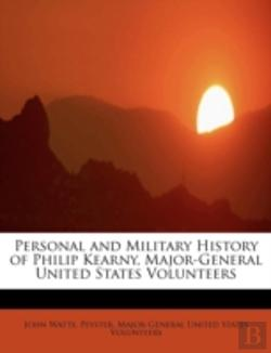 Bertrand.pt - Personal And Military History Of Philip Kearny, Major-General United States Volunteers