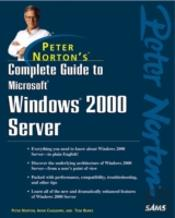 Peter Norton'S Complete Guide To Windows 2000 Server