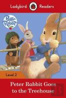 Peter Rabbit: Goes to the Treehouse - Ladybird Readers: Level 2