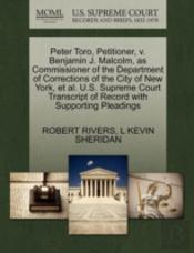 Peter Toro, Petitioner, V. Benjamin J. Malcolm, As Commissioner Of The Department Of Corrections Of The City Of New York, Et Al. U.S. Supreme Court Tr