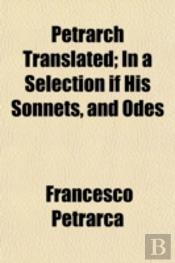 Petrarch Translated; In A Selection If H