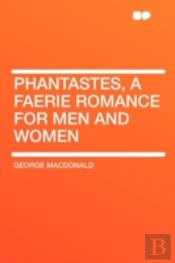 Phantastes, A Faerie Romance For Men And