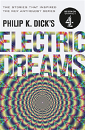 Philip K. Dick'S Electric Dreams: Volume 1