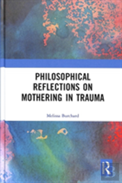 Philosophical Reflections On Mothering In Trauma