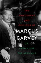 Philosophy And Opinions Of Marcus Garvey