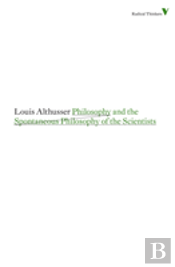 Philosophy And The Spontaneous Philosophy Of The Scientists