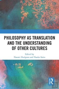 Bertrand.pt - Philosophy As Translation And The Understanding Of Other Cultures