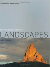 Photographer'S Guide To Landscapes