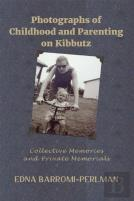 Photographs Of Childhood And Parenting On Kibbutz