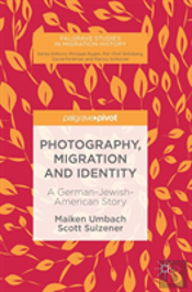 Photography, Migration And Identity