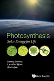 Photosynthesis: Solar Energy For Life