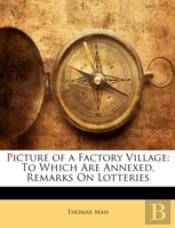 Picture Of A Factory Village: To Which A