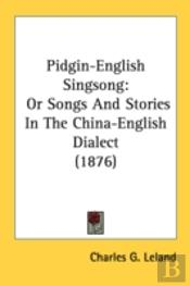 Pidgin-English Singsong: Or Songs And St