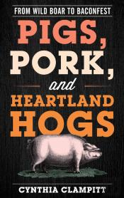 Pigs, Pork, And Heartland Hogs