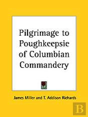 Pilgrimage To Poughkeepsie Of Columbian Commandery (1881)