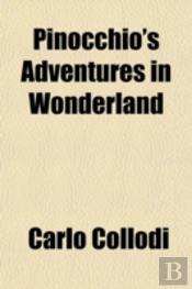 Pinocchio'S Adventures In Wonderland