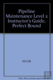 Pipeline Maintenance Level 2 Instructor'S Guide