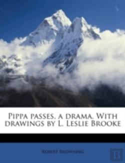 Bertrand.pt - Pippa Passes, A Drama. With Drawings By L. Leslie Brooke