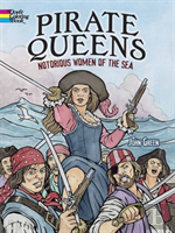 Pirate Queens: Notorious Women Of The Sea