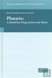 Planaria: A Model For Drug Action And Abuse