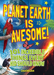Planet Earth Is Awesome