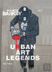 Planete Banksy 2 Urban Art Legends