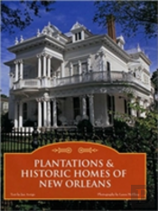 Plantations And Historic Homes Of New Orleans
