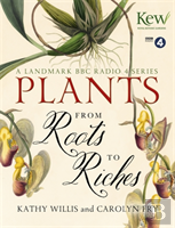 Plants: From Roots To Riches