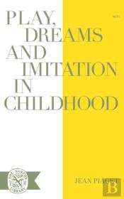 Play, Dreams, And Imitation In Childhood